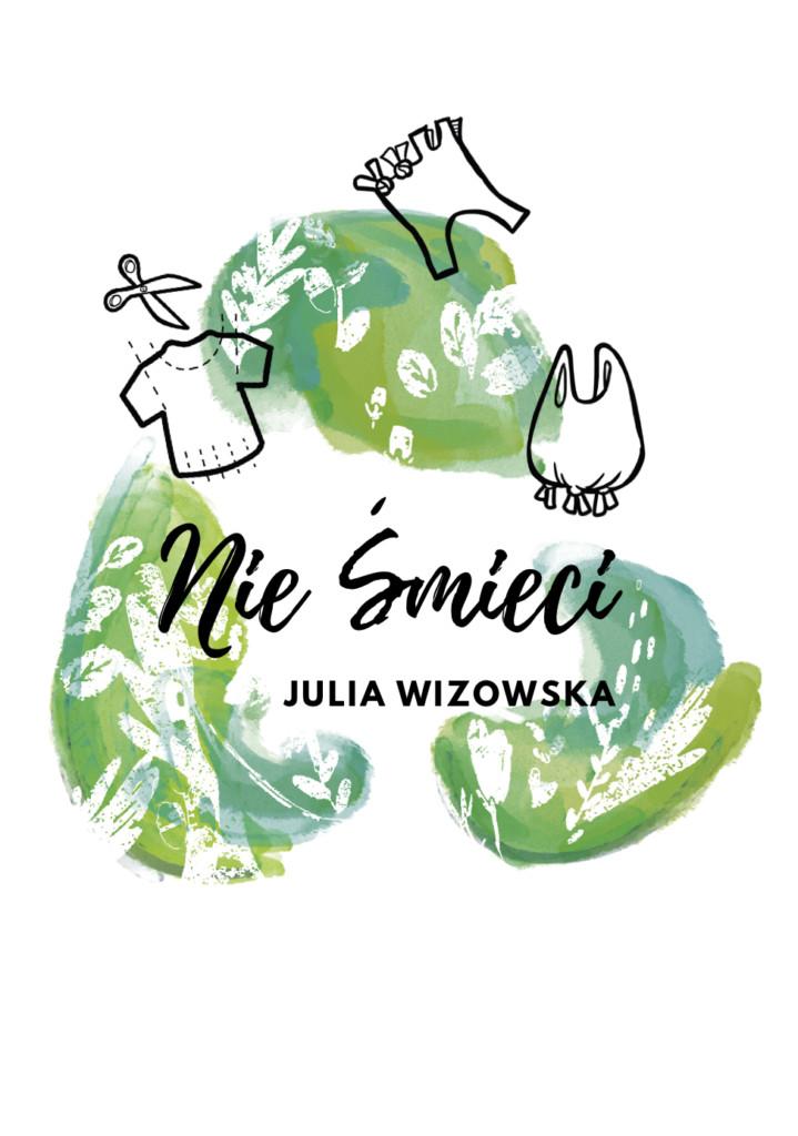 Na nowo śmieci. Wywiad z Julią Wizowską.