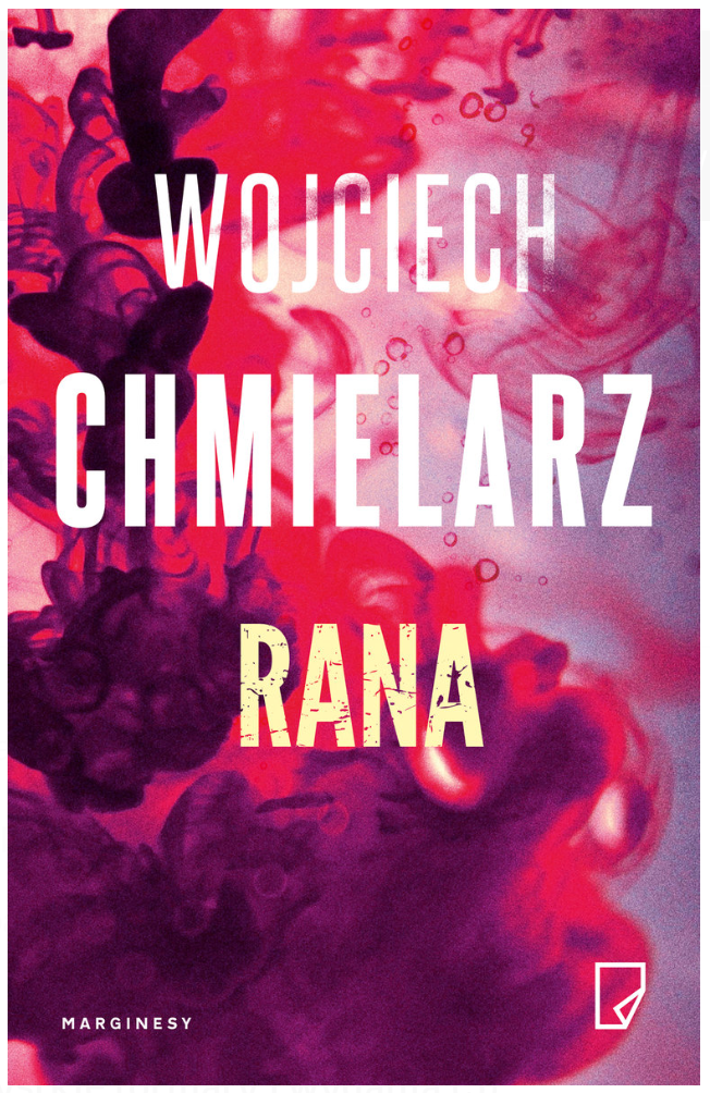 """Czas leczy rany? """"Rana"""" Wojciech Chmielarz. Recenzja."""