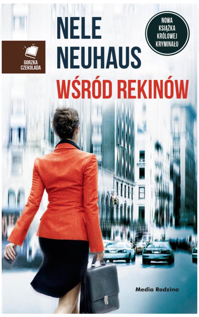 """Nele Neuhaus """"Wśród rekinów"""". Recenzja"""