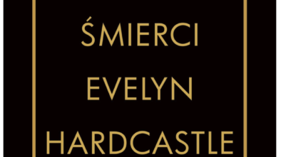 """Wymagająca łamigłówka. """"Siedem śmierci Evelyn Hardcastle"""" Stewart Turton. Recenzja."""